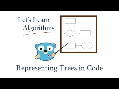 Let's Learn Algorithms - Graph Theory - Representing Trees in Go Code
