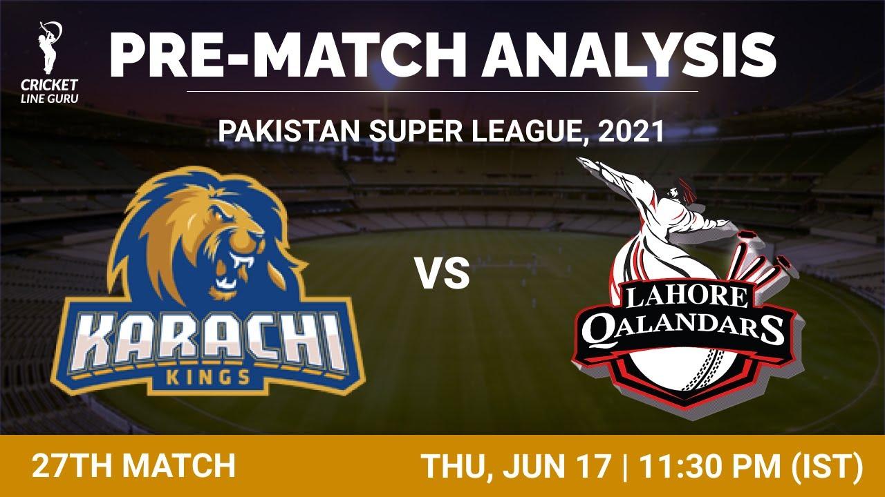 27th Match PSL2021: Karachi Kings vs Lahore Qalandars | Who will win? Match Analysis & Playing XI
