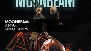 Moonbeam - Atom (Album Preview)