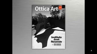 Ottica Art Magazine! • Edição Especial • Instituto José Resende