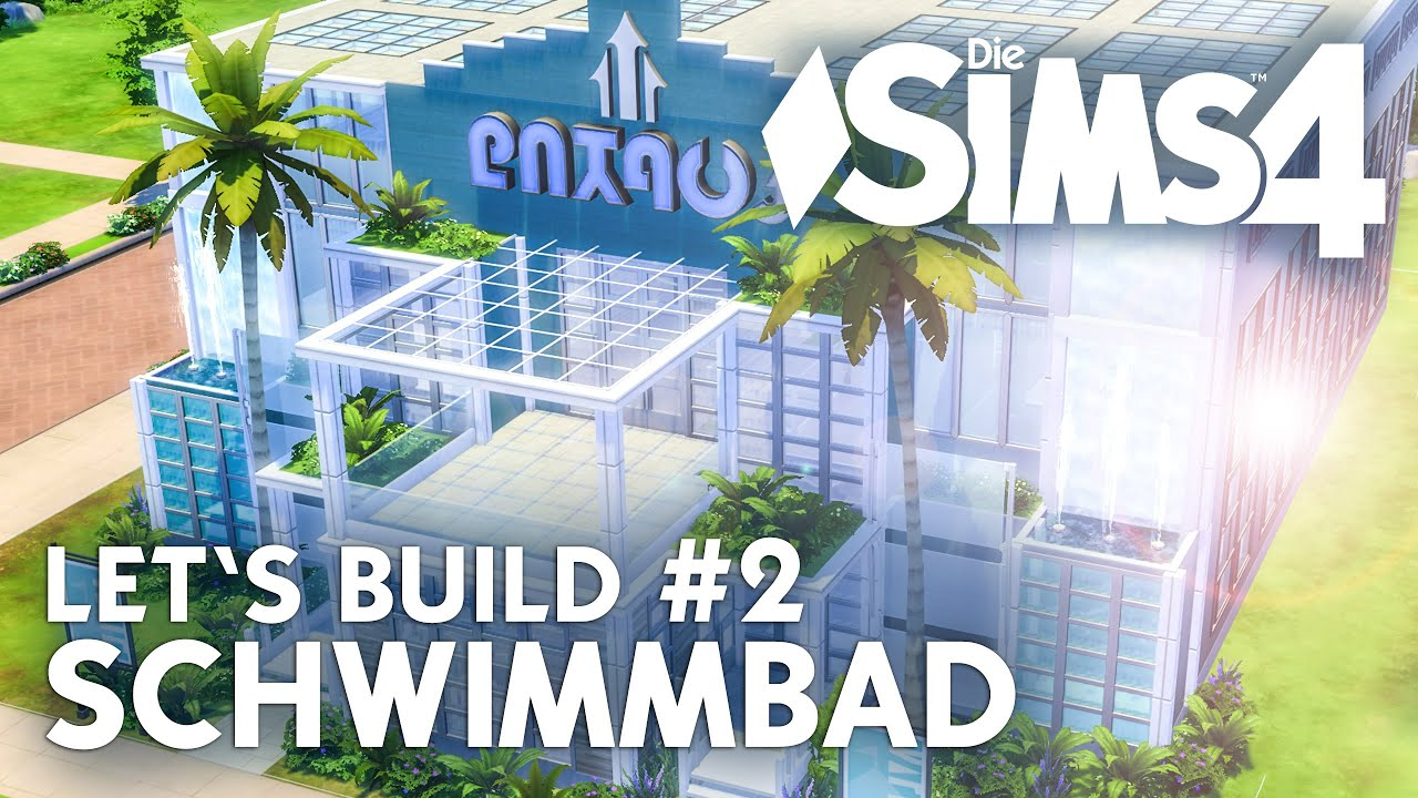 Pool Bauen Video Die Sims 4 Let 39s Build Schwimmbad 2 Pool Bauen Deutsch