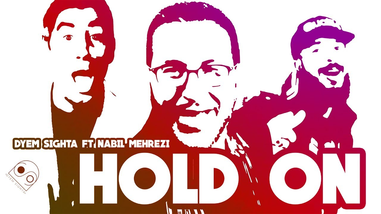 2ee1d2cf3 Dyem Sighta Feat Nabil Mehrezi - Hold on (Official video)