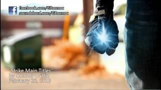 Strike Main Titles (Superhero Movie Overture)