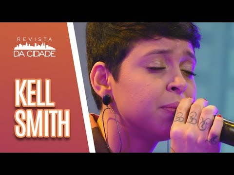 Música e Bate-Papo com Kell Smith - Revista da Cidade (21/06/18)