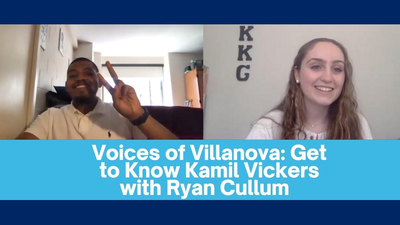 Voices of Villanova: Get to Know Kamil Vickers w/ Ryan Cullum