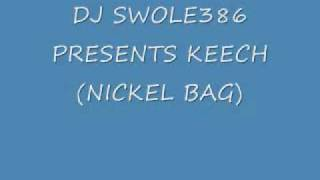 DJ SWOLE386 PRESENTS KEECH (NICKEL BAG).wmv