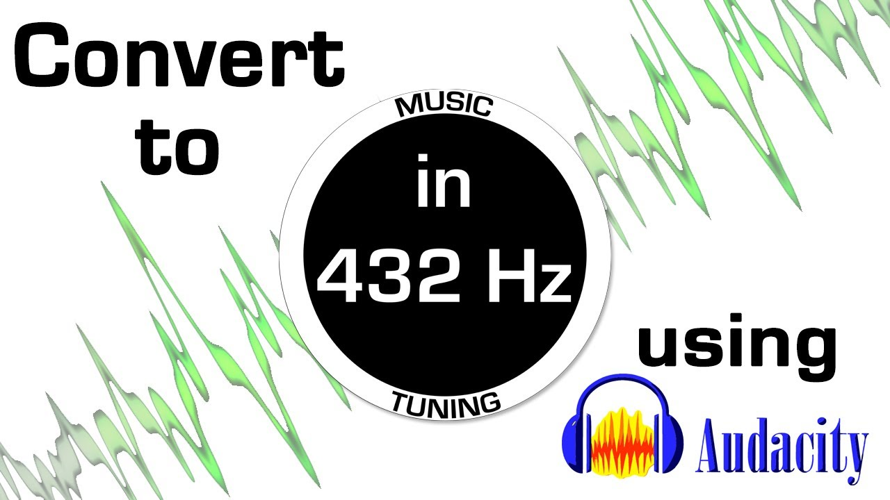 UPDATE: Convert Music from 440 hz to 432 hz Using Audacity