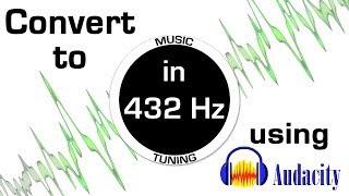 UPDATE: Convert Music from 440 hz to 432 hz Using Audacity