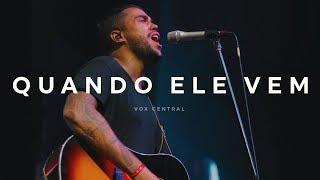 Quando Ele Vem I Renato Mimessi feat. Felipe Santos I VOX AMPLIFY