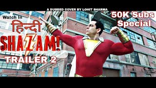 SHAZAM! - Trailer 2 | HINDI | A Dubbed Cover By Dubster Lohit Sharma
