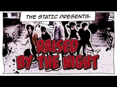 The Static - Raised By The Night (Official Video)
