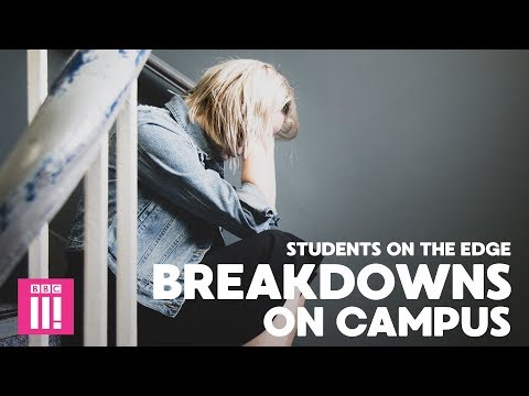 Breakdowns On Campus: Students On The Edge