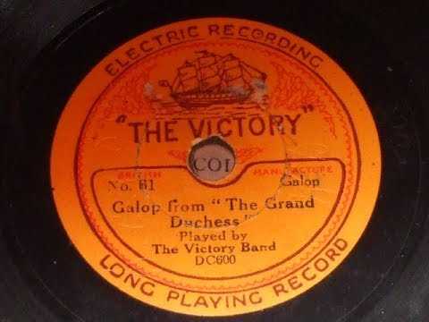 """Galop"" From ""the Grand Duchess"" Played by The Victory band Victory Record 81"