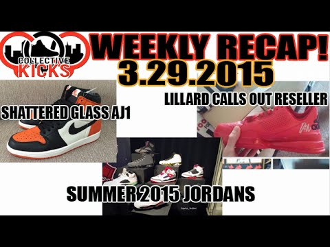jordan-summer-2015,-shattered-glass,-lillard-calls-out-fan-(collectivekicks-weekly-recap-3/29/2015)