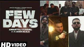 Few Days : (Official Video) Karan Aujla | Amantej Hundal | Latest punjabi Songs 2021