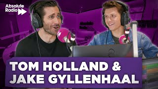 'My love life has been a bit of a disappointment' Tom Holland & Jake Gyllenhaal