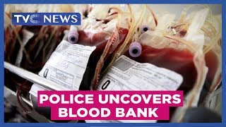 Crime Watch | Police arrest Illegal Blood Bank Operator in Lagos