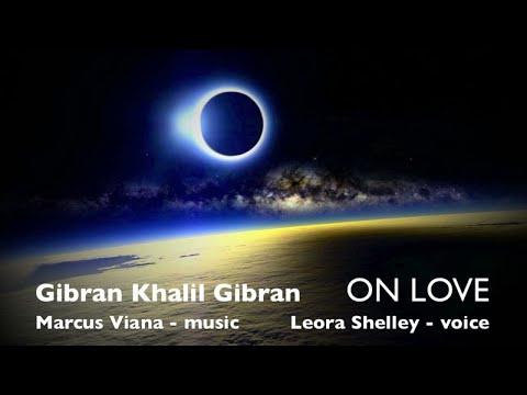 Khalil Gibran - ON LOVE - Leora Shelley And Marcus Vıana