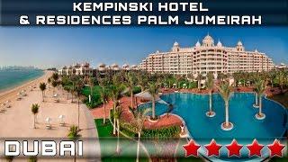 KEMPINSKI HOTEL & RESIDENCES PALM JUMEIRAH 5* | DUBAI, UNITED ARAB EMIRATES