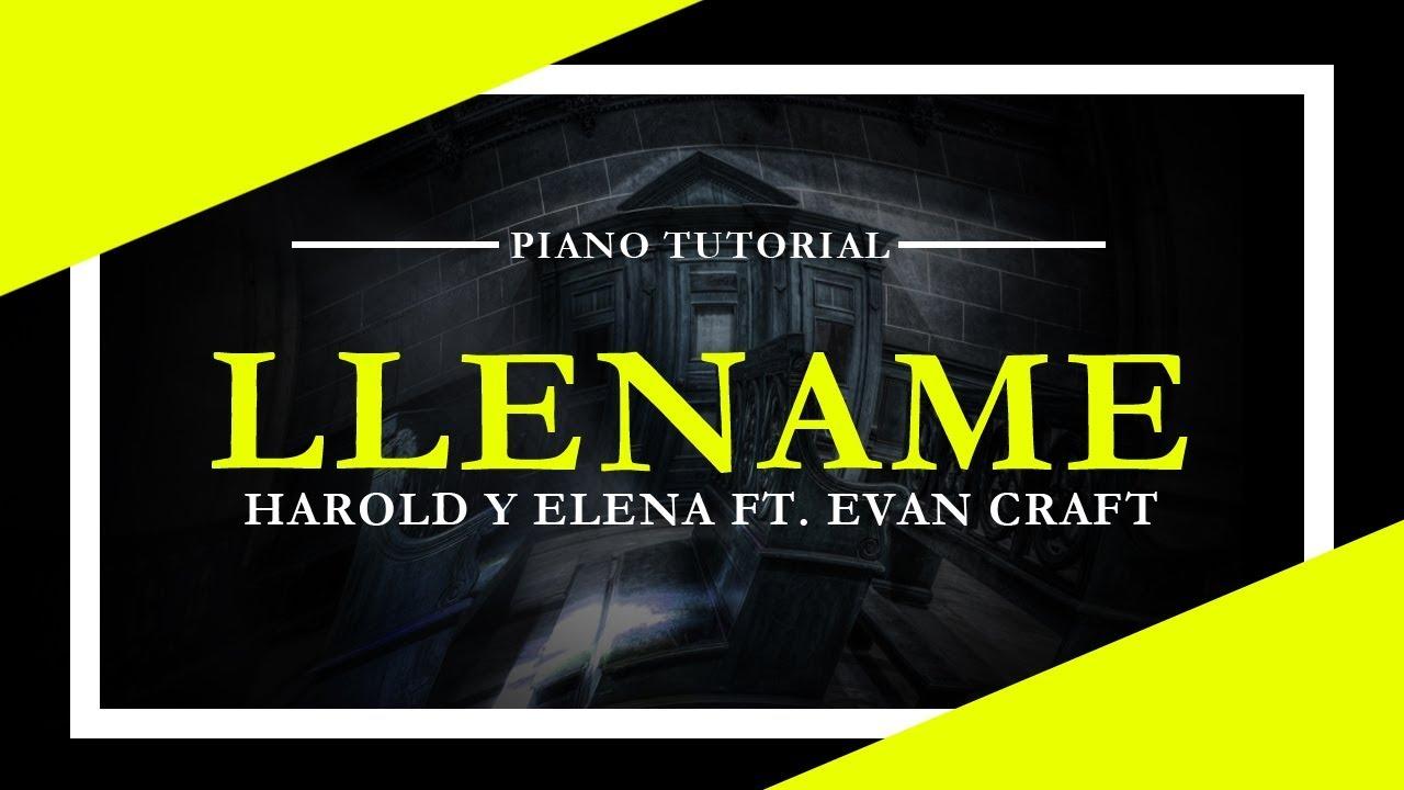 Llename Harold Y Elena Ft Evan Craft Piano Tutorial Youtube