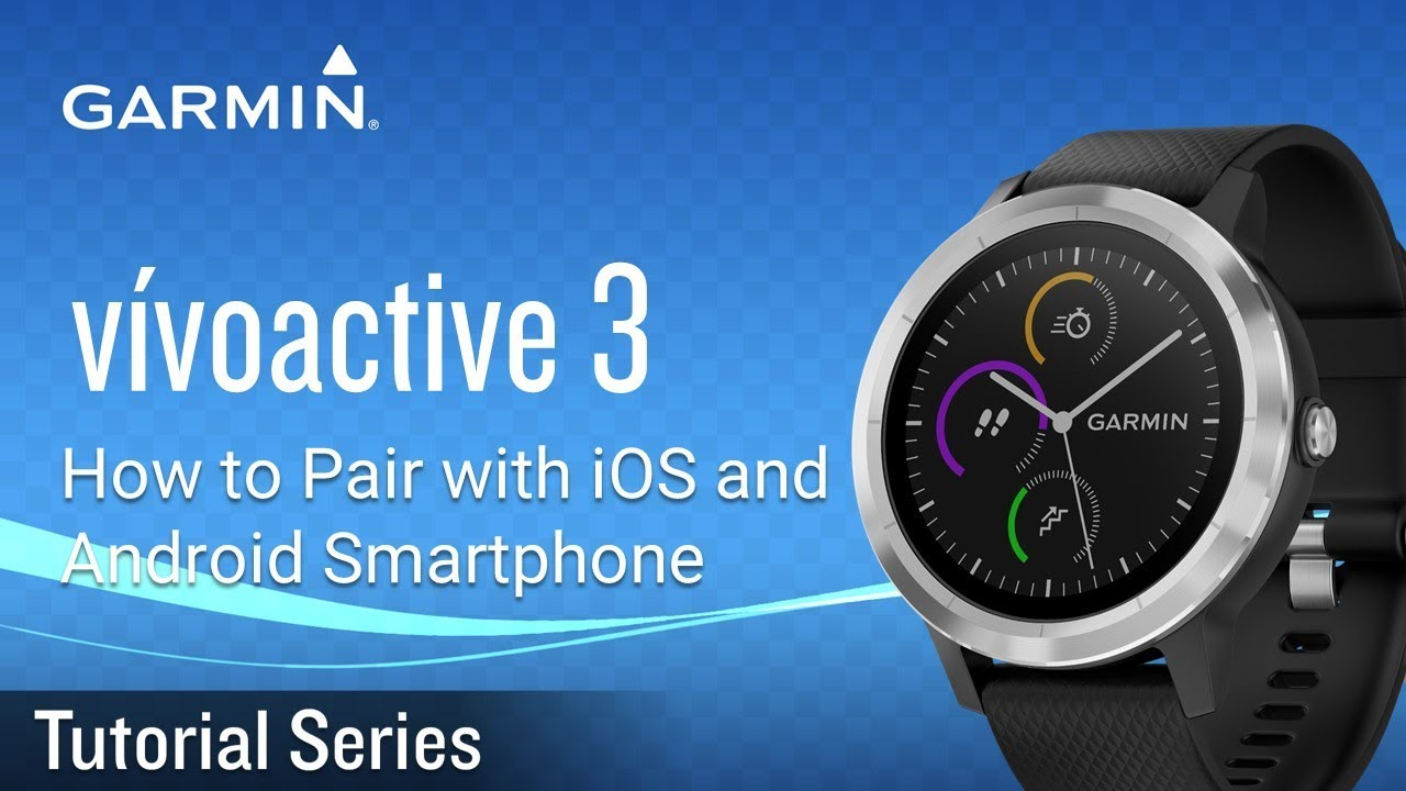 Tutorial - vívoactive 3: How to Pair with iOS and Android Smartphone