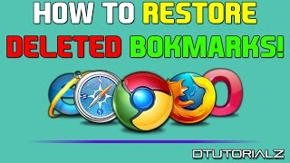 How To RESTORE DELETED BOOKMARKS on GOOGLE CHROME or Any Other Wed Browser 2015