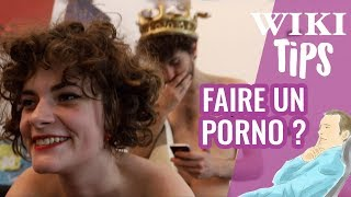 COMMENT FAIRE UN FILM PORNO - WIKITIPS #2