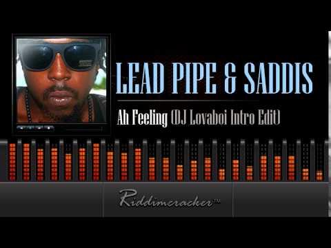 Lead Pipe & Saddis - Ah Feeling (DJ Lovaboi Intro Edit) [Soca 2015]