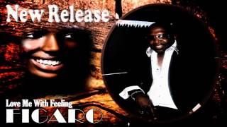 FIGARO - Love Me With Feeling - New Reggae Music 2013 - St Lucia Music