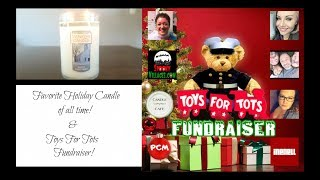 Favorite Holiday Candle Of All Time! / Toys For Tots Fundraiser!