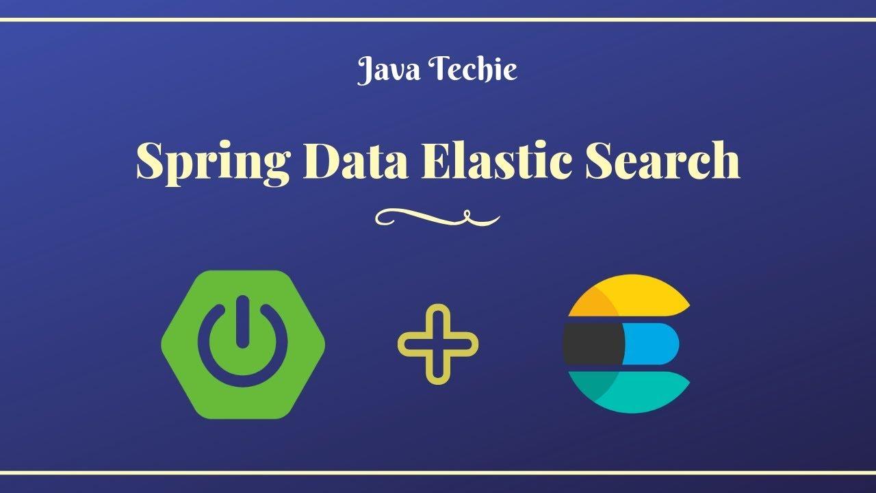 SpringBoot ElasticSearch using Spring Data | Java Techie