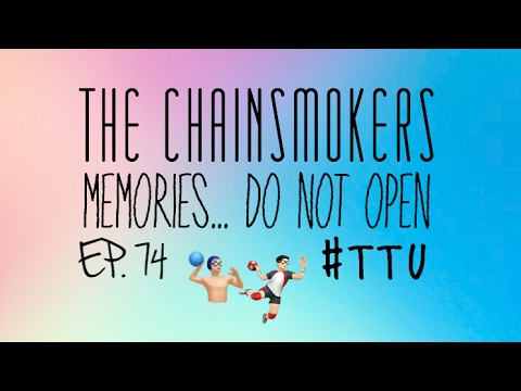 EPISODE 74: The Chainsmokers - Memories...Do Not Open ALBUM REACTION