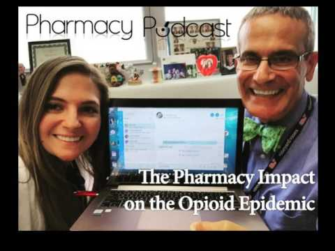 The Pharmacy Impact on the Opioid Epidemic - Pharmacy Podcast Episode 431