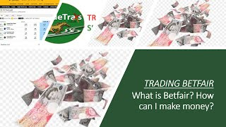 Betfair Trading - What is it and how can I make money?