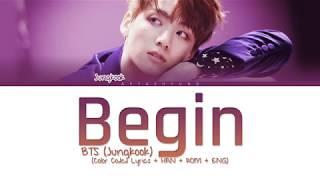 BTS (Jungkook) - Begin (Color Coded Lyrics/Han/Rom/Eng)
