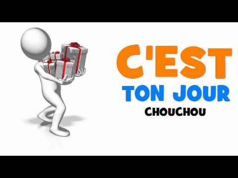 Joyeux Anniversaire Chouchou Youtube