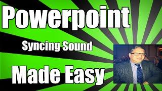 Syncing your sound with other animations in PowerPoint 2010