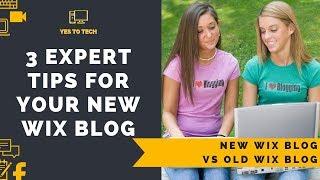 WIX BLOG TUTORIAL 2019: 3 EXPERT Tips For Your NEW Wix Blog vs Old Wix Blog