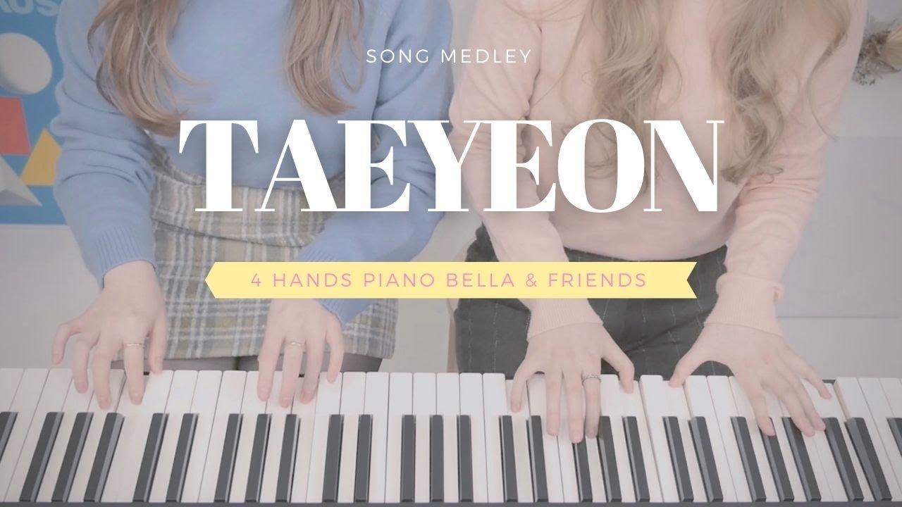 🎵태연(TAEYEON) 메들리 l 4Hands Piano (Bella&Friends)