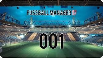 Fußball Manager 17 #001 | Es geht wieder los | Season 1| ImpactRaptor