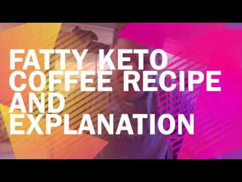 Fatty keto coffee recipe and explanation of why it works