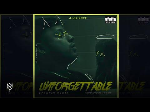 Alex Rose - Unforgettable (Spanish Remix)