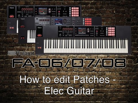 Roland FA-06/07/08 - How to edit Patches - Electric Guitar