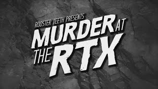 MURDER at the RTX - The Know