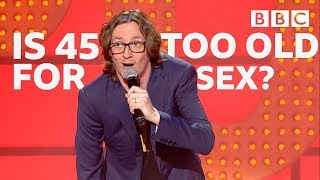 Sex at 45 VS sex at 25... | Live At The Apollo - BBC