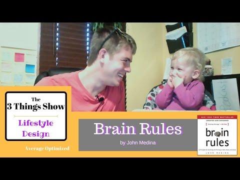 Brain Rules by John Medina - 3 Big Ideas