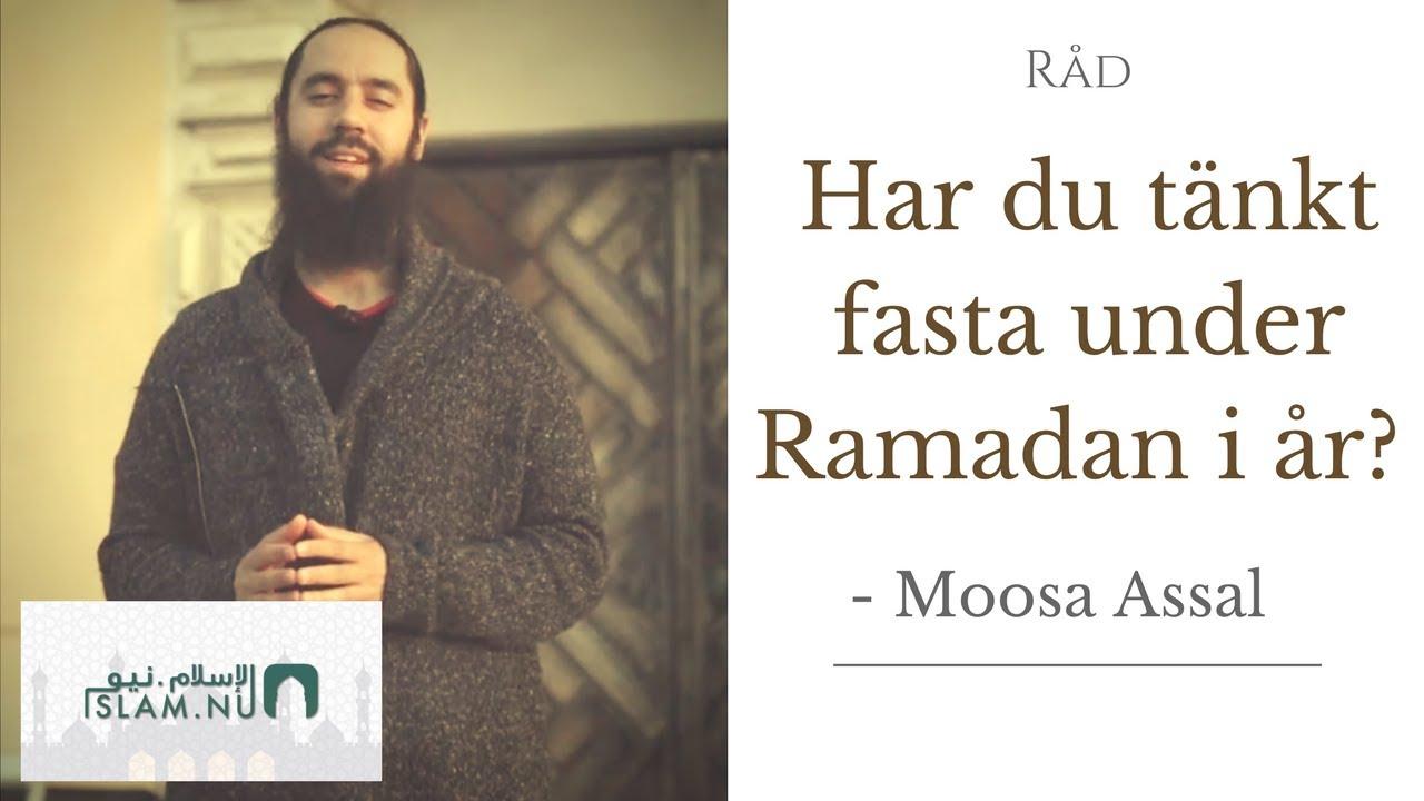 Har du tänkt fasta under Ramadan i år? | Moosa Assal