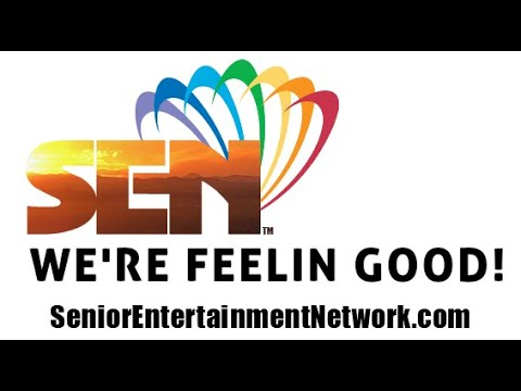 WE'RE FEELIN GOOD at The Senior Entertainment Network