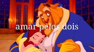 Amar Pelos Dois | Beauty and the Beast Edition