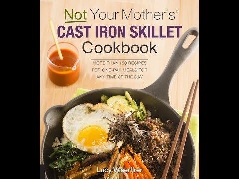 Not Your Mother's Cast Iron Skillet Cookbook Trailer